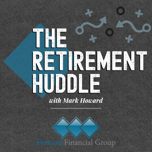 Retirement Huddle with Mark Howard